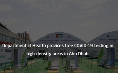 Photo: Department of Health provides free COVID-19 testing in high-density areas in Abu Dhabi